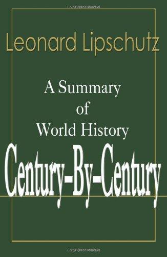 9780595125784: Century-By-Century: A Summary of World History