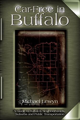 9780595127054: Car-Free in Buffalo: A Guide to Buffalo's Neighborhoods, Suburbs and Public Transportation