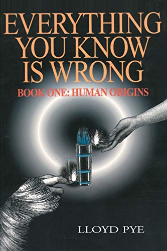 9780595127498: Everything You Know Is Wrong, Book One: Human Origins