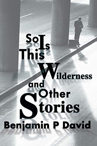 So Is This Wilderness and Other Stories - Signed By Author