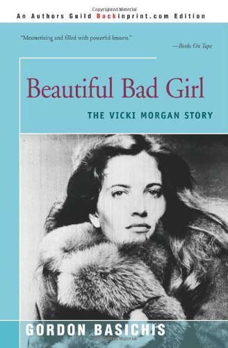 9780595128228: Beautiful Bad Girl: The Vicki Morgan Story