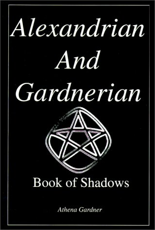 9780595128457: The Alexandrian and Gardnerian Book of Shadows