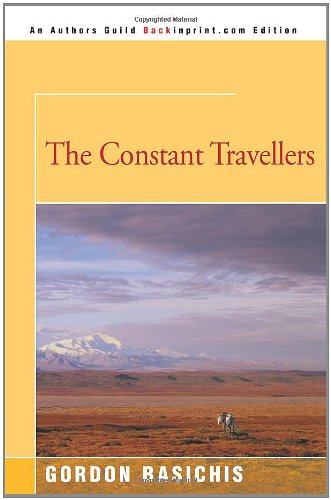 9780595128464: The Constant Travellers