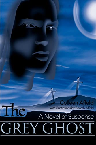 9780595128617: The Grey Ghost: A Novel of Suspense