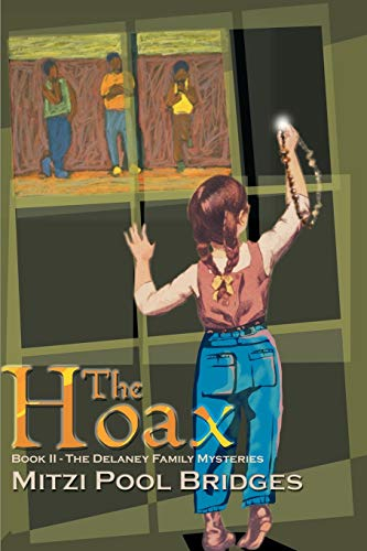 THE HOAX (Book II The Delaney Family Mysteries): Mitzi Pool Bridges
