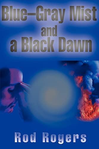 Blue-Gray Mist and a Black Dawn: Rod Rogers
