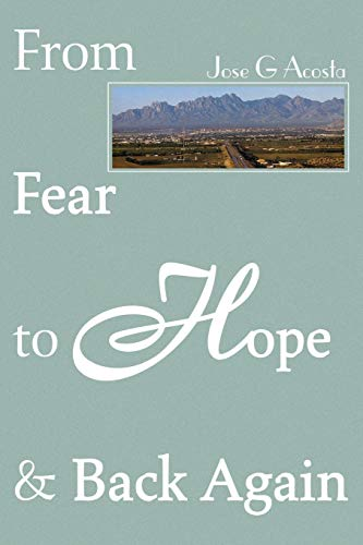9780595129492: From Fear to Hope & Back Again
