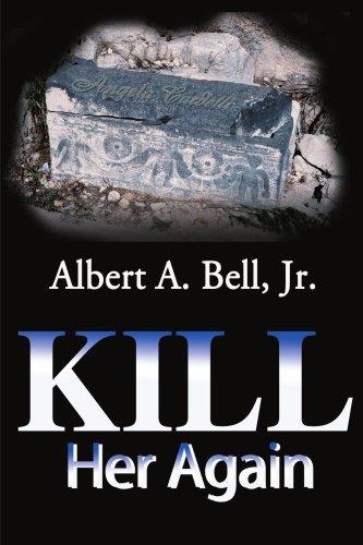 Kill Her Again: Bell, Albert A.,