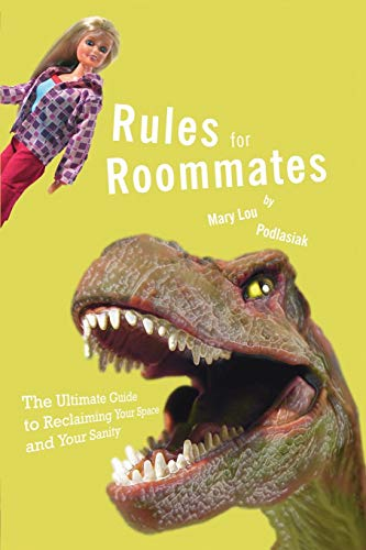 Rules for Roommates: The Ultimate Guide to Reclaiming Your Space and Your Sanity: Mary Lou ...