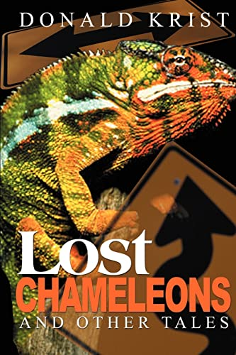 Lost Chameleons and Other Tales: Donald Krist