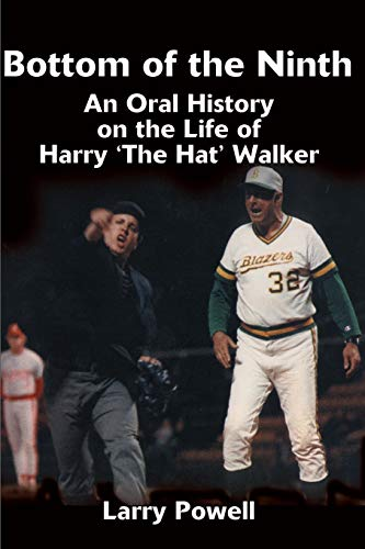 9780595130085: Bottom of the Ninth: An Oral History on the Life of Harry 'The Hat' Walker