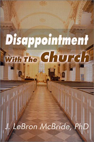 9780595130603: Disappointment With the Church