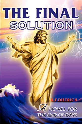 9780595132737: The Final Solution: A Novel for the End of Days
