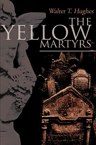 9780595132768: The Yellow Martyrs