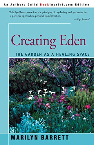 9780595136629: Creating Eden: The Garden As A Healing Space