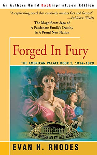 9780595136704: Forged In Fury: The American Palace Book 2, 1814-1829