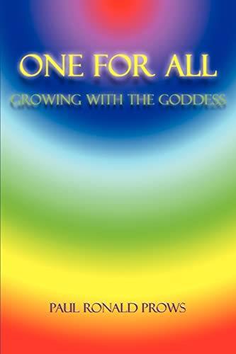 One for All : Growing with the Goddess: Prows, Paul