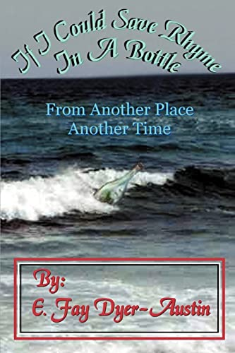 If I Could Save Rhyme In A Bottle: From Another Place.Another Time: E. Fay Dyer-Austin