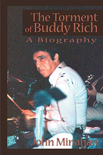 9780595137459: The Torment of Buddy Rich: A Biography