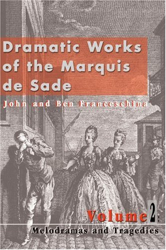 9780595137947: Dramatic Works of the Marquis de Sade: Vol. 2: Melodramas and Tragedies