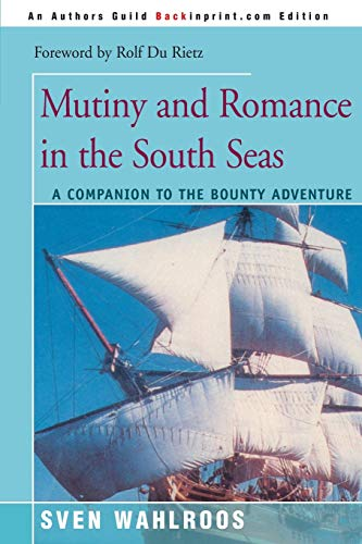 9780595138074: Mutiny and Romance in the South Seas: A Companion to the Bounty Adventure
