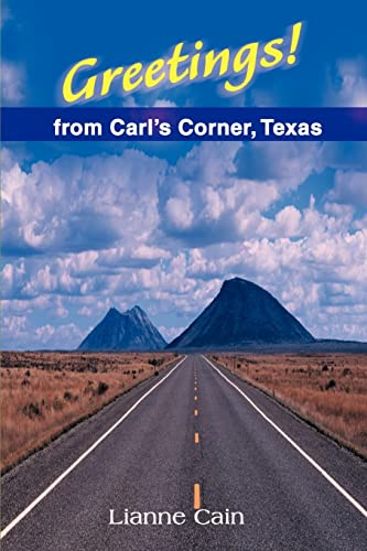 Greetings from Carls Corner, Texas: Lianne Cain