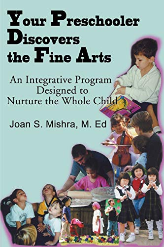 9780595138746: Your Preschooler Discovers the Fine Arts: An Integrative Program Designed to Nurture the Whole Child