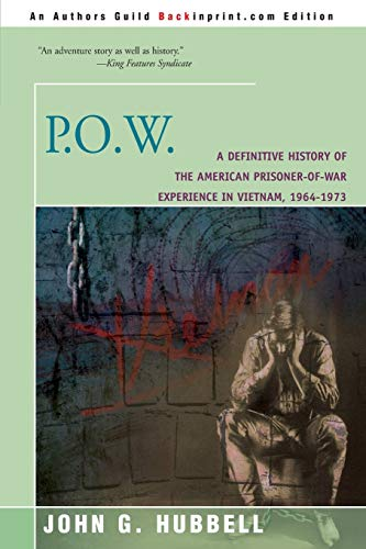 P.O.W.: A Definitive History of the American Prisoner-of-War Experience in Vietnam, 1964-1973