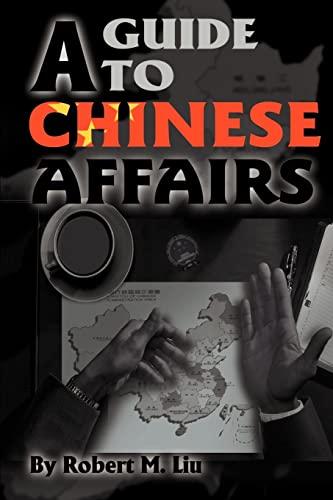 A Guide to Chinese Affairs: Robert Liu
