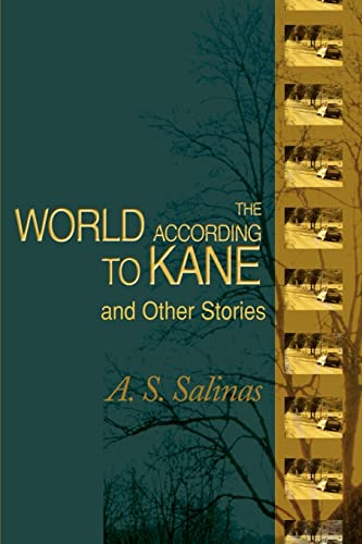 The World According to Kane: And Other Stories: Armando Salinas