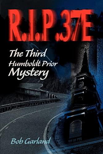 R.I.P. 37E: The Third Humboldt Prior Mystery: Garland, Bob