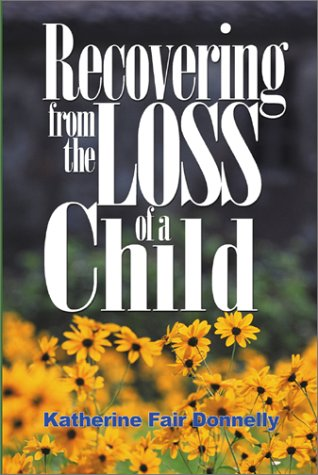 9780595140381: Recovering from the Loss of a Child