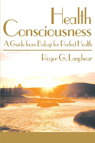 9780595140435: Health Consciousness: A Guide from Babaji for Perfect Health