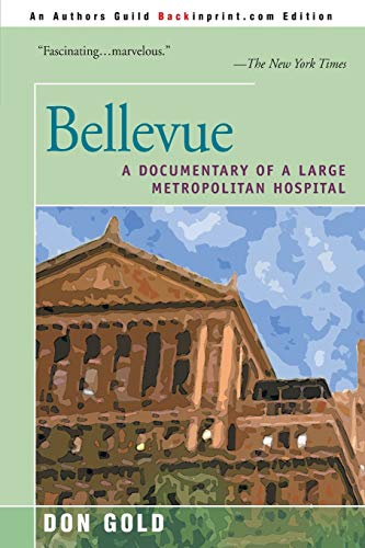 9780595140497: Bellevue: A Documentary of a Large Metropolitan Hospital
