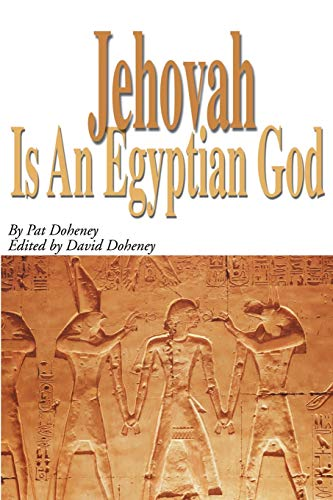 9780595140602: Jehovah Is An Egyptian God