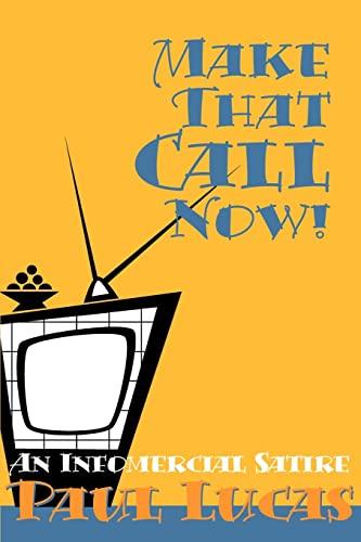 9780595140633: Make That Call Now!: An Infomercial Satire