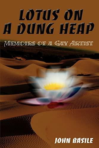 9780595140794: Lotus on a Dung Heap: Memoirs of a Gay Artist