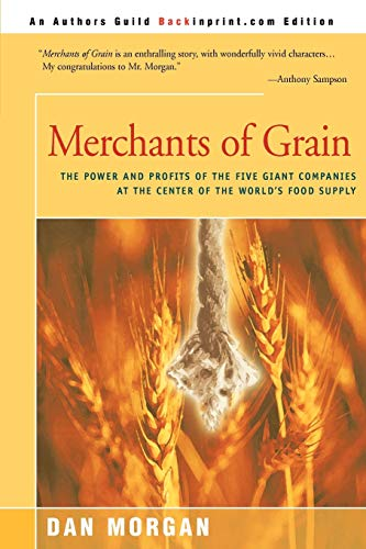 9780595142101: Merchants of Grain: The Power and Profits of the Five Giant Companies at the Center of the World's Food Supply