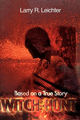 Witch-Hunt: Based on a True Story: Larry Leichter