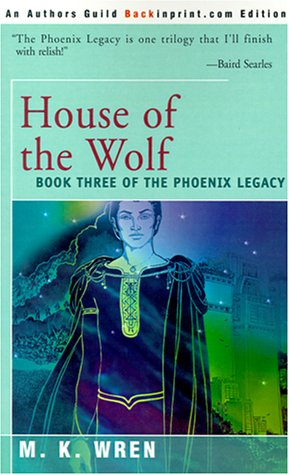 House of the Wolf: Book Three of: M. K. Wren