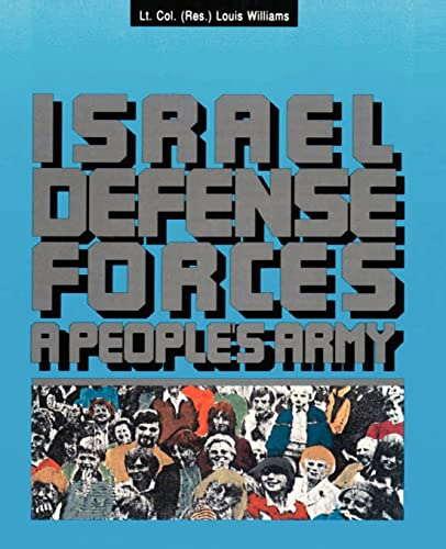 9780595143535: The Israel Defense Forces: A People's Army