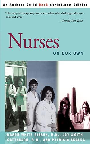 9780595143627: Nurses On Our Own