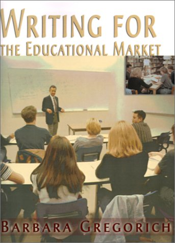 Writing for the Educational Market: Gregorich, Barbara