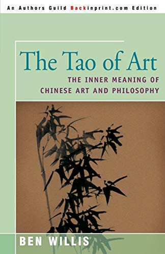 9780595144211: The Tao of Art: The Inner Meaning of Chinese Art and Philosophy