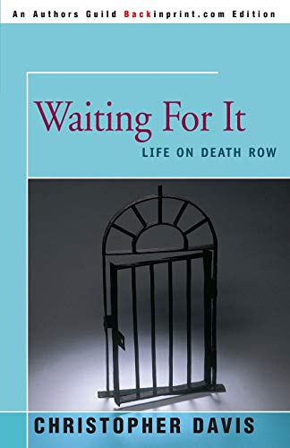 9780595144723: Waiting For It: Life On Death Row