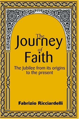 9780595144822: The Journey of Faith: The Jubilee from It's Origin to the Present