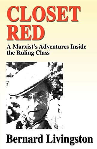 9780595144877: Closet Red: A Marxist's Adventures Inside the Ruling Class