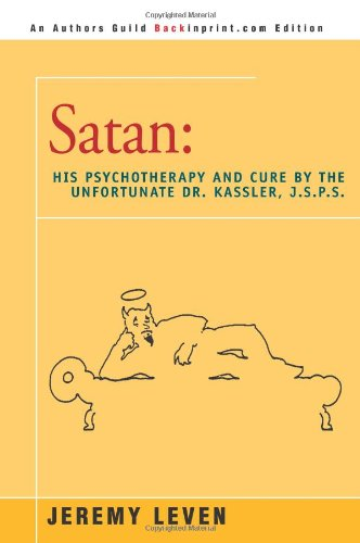 9780595145065: Satan: His Psychotherapy and Cure by the Unfortunate Dr. Kassler, J.S.P.S