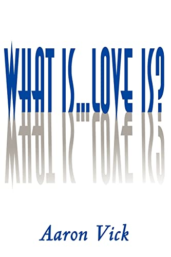 9780595145362: What Is...   Love Is