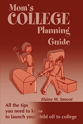 9780595145546: Mom's College Planning Guide: All the Tips You Need to Know to Launch Your Child off to College
